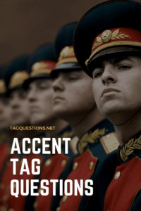 Accent Tag Questions