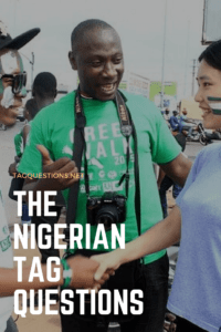 The Nigerian Tag Questions